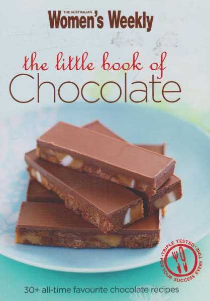 The Little Book Of Chocolate - 30+ All-Time Favourite Chocolate Recipes, Australian Women's Weekly