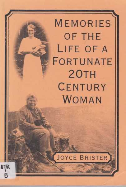 Memories of the Life of a Fortunate Century Woman, Joyce Brister [Signed Edition]