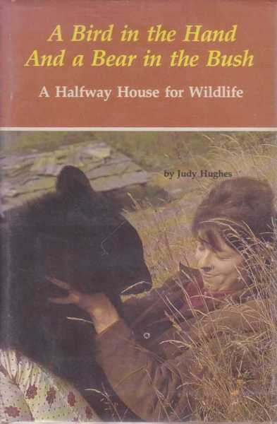 A Bird in the Hand And a Bear in the Bush, Judy Hughes
