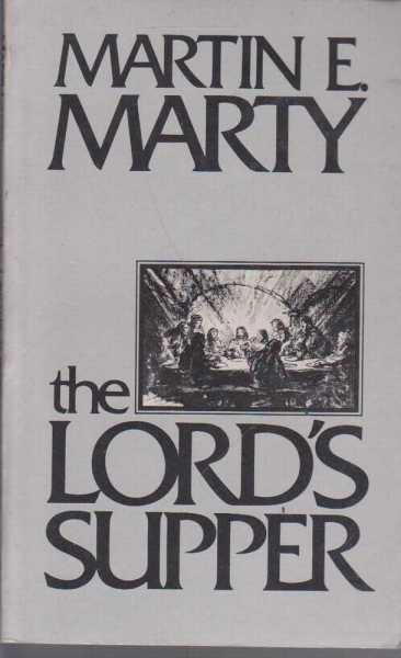 The Lord's Supper, Martin E. Marty