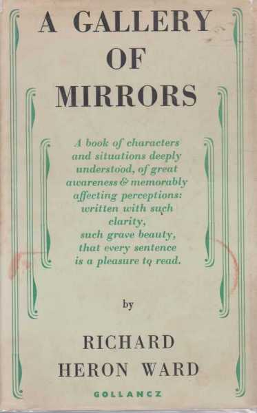 A Gallery of Mirrors: Memories of Childhood, Boyhood and Early Youth, Richard Heron Ward
