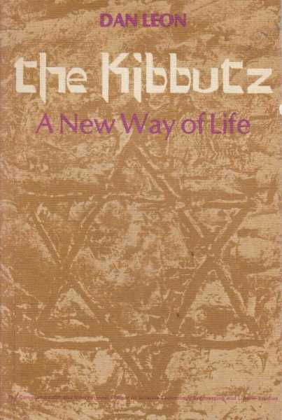 The Kibbutz - A New Way of Life, Dan Leon
