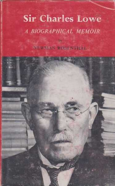 Sir Charles Lowe - A Biographical Memoir, Newman Rosenthal