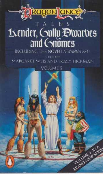 Kender, Gully Dwarves and Gnomes [Including the Novella Wanna Bet?] [DragonLance Tales Volume Two], Margaret Weis and Tracy Hickman [Editor]