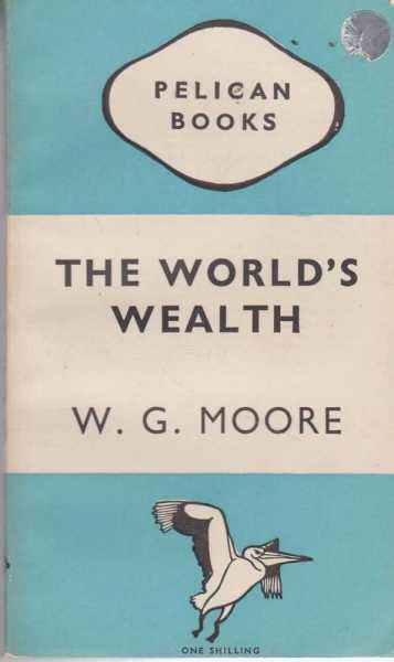 The World's Wealth, W. G. Moore