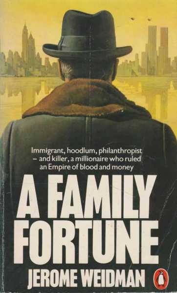 A Family Fortune, Jerome Weidman