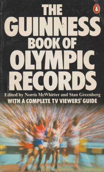 The Guinness Book of Olympic Records - Complete roll of Olympic medal winners 1896-1976 incl 1906, for the 28 sports (7 winter and 21 summer) to be contestes in the 1980 celebrations and other useful information, Norris McWhirter and Stan Greenberg [Editors]