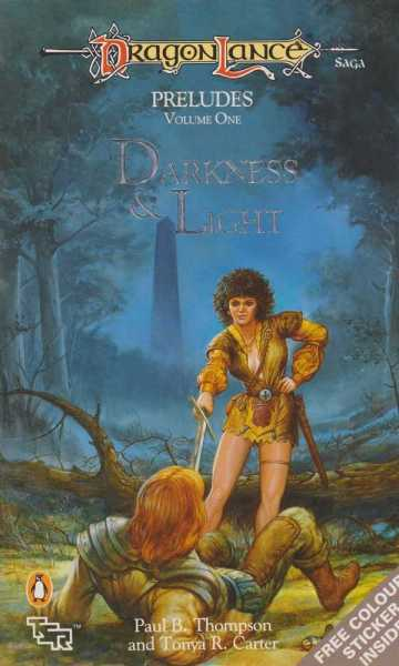 Darkness & Light [DragonLance Saga; Preludes II Volume One], Paul B. Thompson & Tonya R. Carter