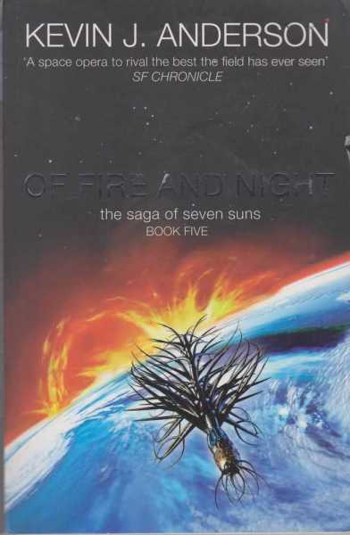 Of Fire and Night [The Saga Of Seven Suns Book Five], Kevin J. Anderson