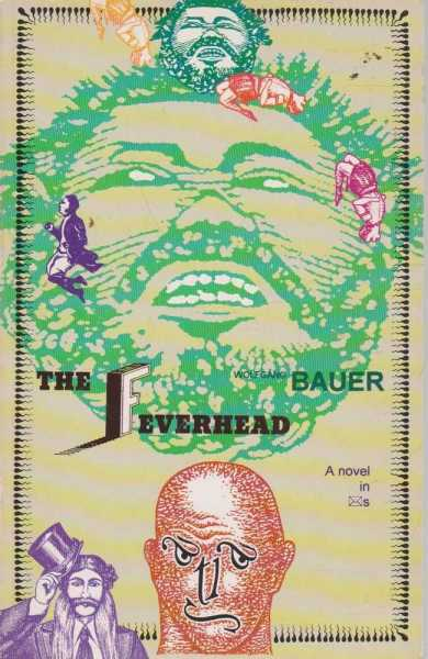 The Feverhead, Wolfgang Bauer