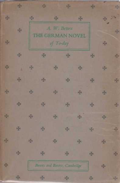 The German Novel of Today, A.W. Bettex