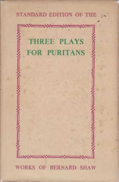 Three Plays For Puritans, Bernard Shaw