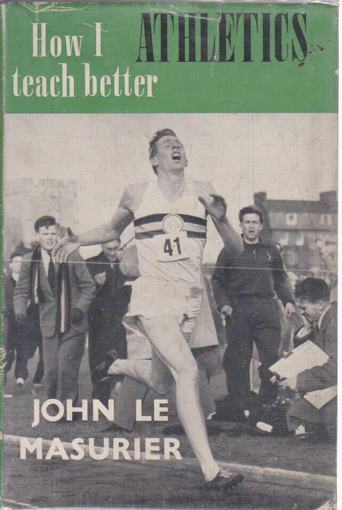 How I Teach Better Athletics, John le Masurier
