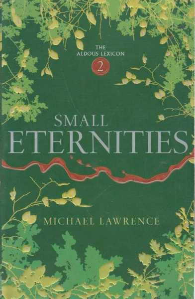 Small Eternities - The Aldous Lexicon 2, Michael Lawrence