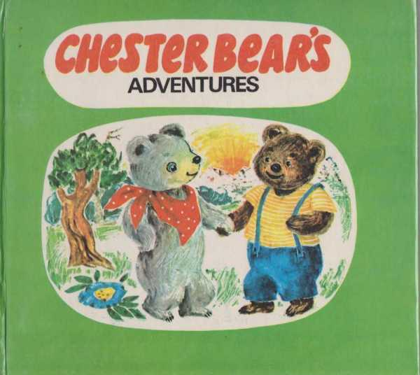 CHESTER BEAR'S ADVENTURES, Maria Zetea [ [first Adapted by Ana Marian]