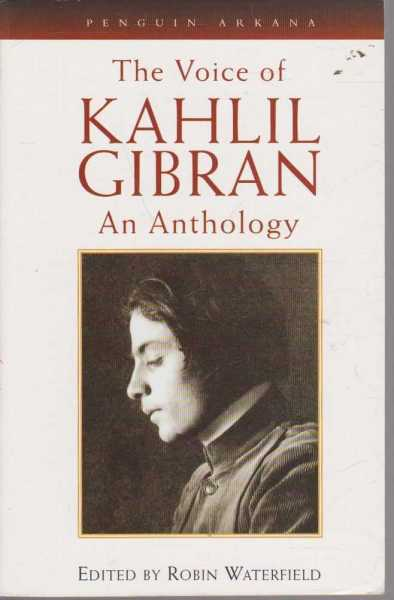 The Voice of Kahlil Gibran - An Anthology, Robin Waterfield - Editor