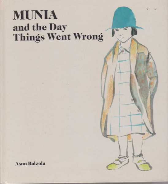 MUNIA AND THE DAY THINGS WENT WRONG, Asun Balzola