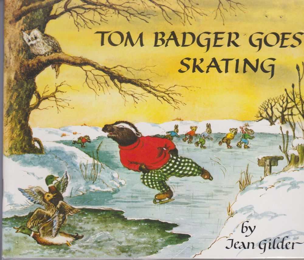 TOM BADGER GOES SKATING, Jean Gilder