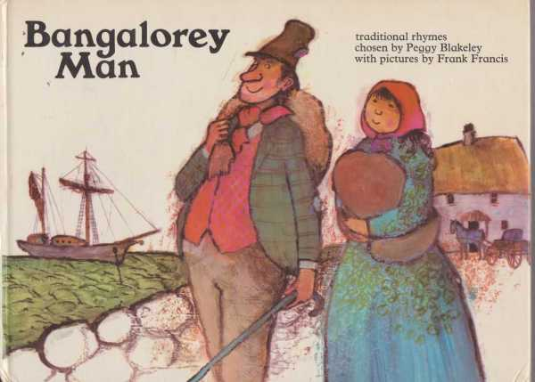 Bangalorey Man - Traditional Rhymes, Peggy Blakely [Chosen]
