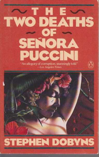 The Two Deaths of Senora Puccini, Stephen Dobyns