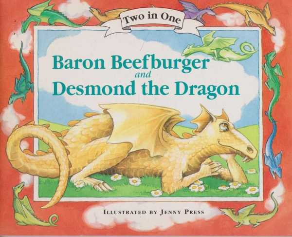 Baron Beefburger and Desmond The Dragon, Caroline Steeden [Editor]