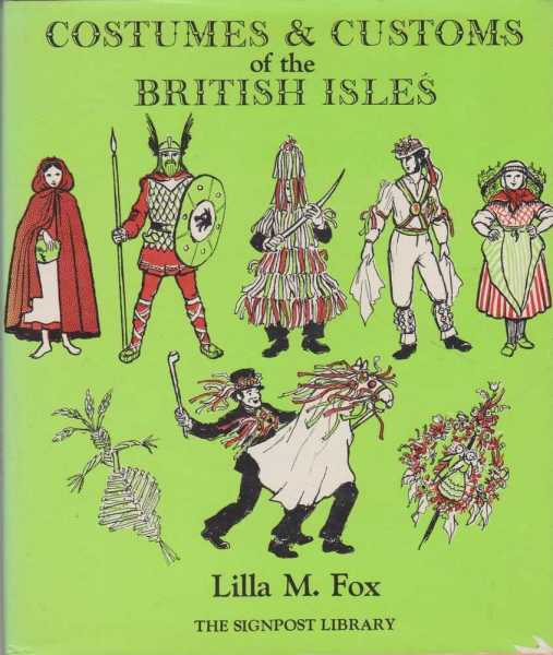 COSTUMES & CUSTOMS OF THE BRITISH ISLES, Fox, Lilla M.
