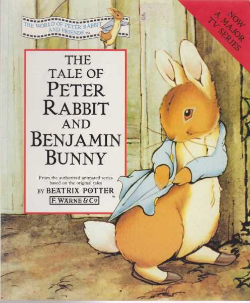 THE TALE OF PETER RABBIT AND BENJAMIN BUNNY: From the Authorized Animated Series Based on the Original Tales, Potter, Beatrix