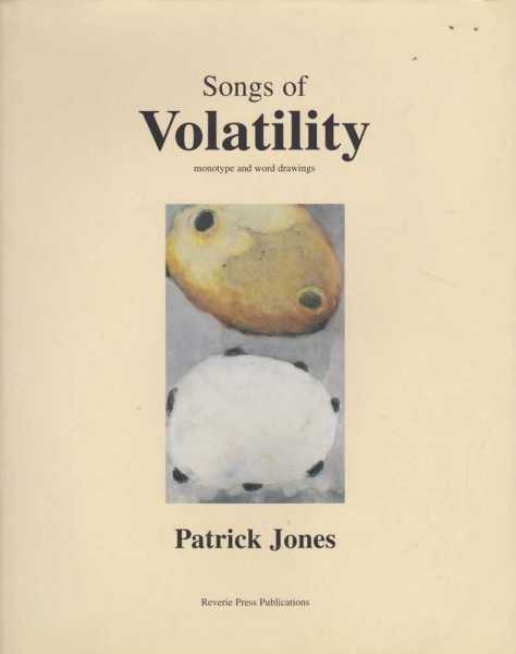 Songs of Volatility - Monotype and Word Drawings, Patrick Jones