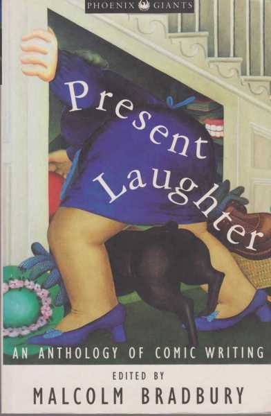 Present Laughter - An Anthology of Comic Writing, Malcolm Bradbury