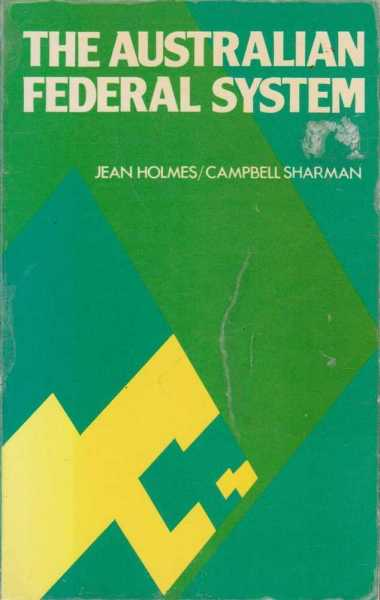 The Australian Federal System, Jean Holmes and Campbell Sharman