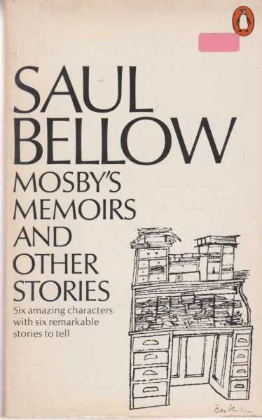 Mosby's Memoirs and Other Stories, Saul Bellow