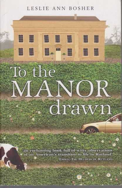 To The Manor Drawn, Leslie Ann Bosher