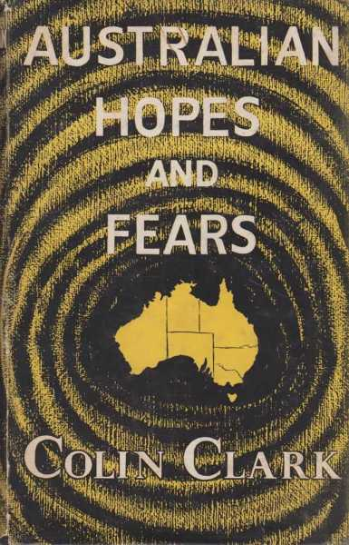 Australian Hopes and Fears, Colin Clark