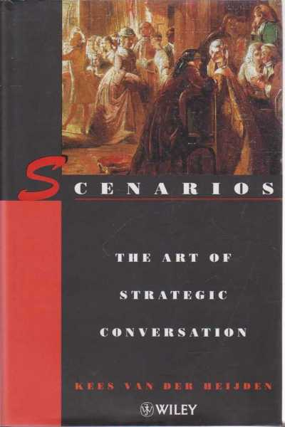 Scenarios - The Art of Strategic Conversation, Kees van der Heijden