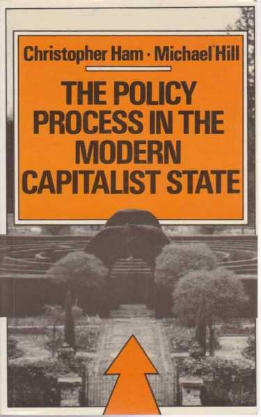 The Policy Process in the Modern Capitalist State, Christopher Ham and Michael Hill