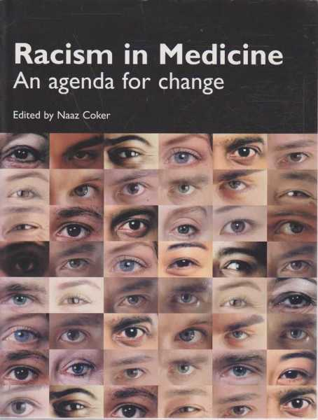 Racism in Medicine - An Agenda for Change, Naaz Coker - Editor
