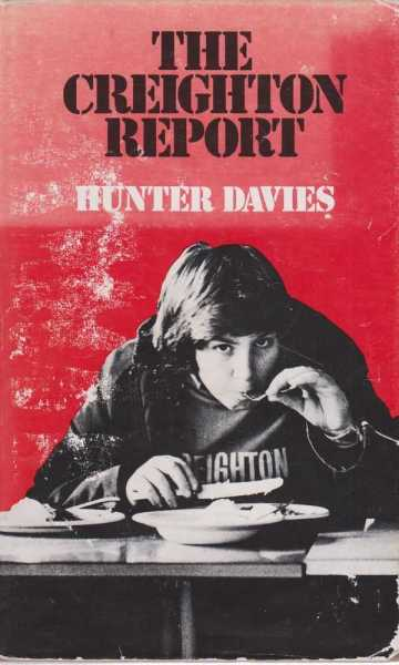 The Creighton Report - A Year in the Life of A Comprehensive School, Hunter Davies