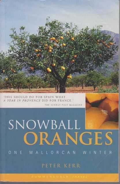 Snowball Oranges - One Mallorcan Winter, Peter Kerr