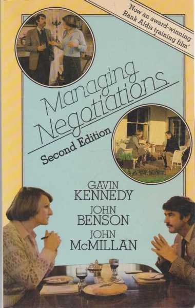 Managing Negotiations - Second Edition, Gavin Kennedy, John Benson and John McMillan