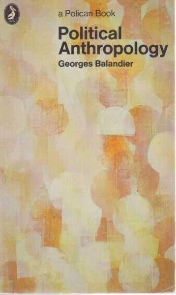 Poltical Anthropology, Georges Balandier