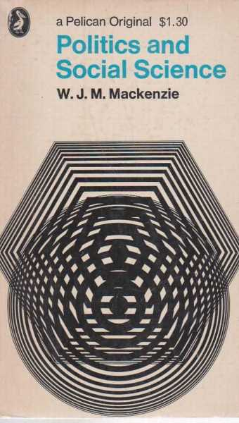 Politics and Social Science, W.J.M. MacKenzie