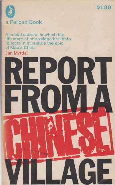 Report from a Chinese Village, Jan Myrdal