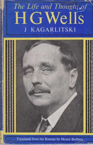 The Life and Thought of H. G. Wells, J. Kagarlitski