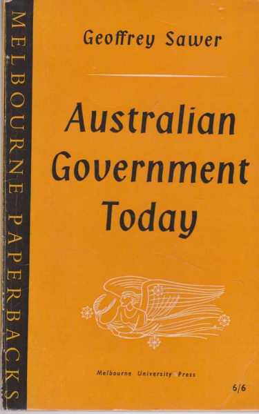 Australian Government Today, Geoffrey Sawer