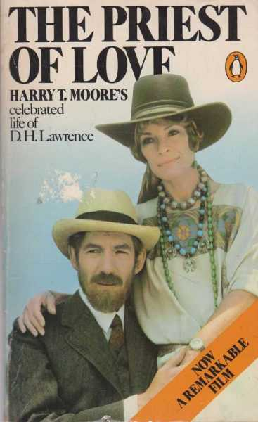 The Priest of Love - Harry T. Moore's Celebrated life of D. H. Lawrence, Harry T. Moore