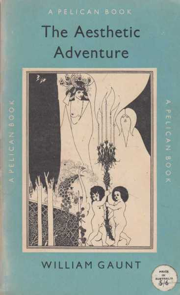 The Aesthetic Adventure, William Gaunt