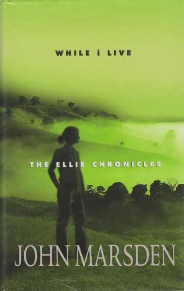 While I Live [The Ellie Chronicles], John Marsden