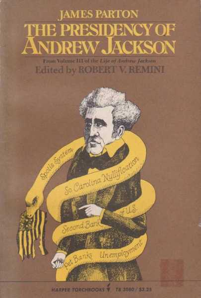 The Presidency of Andrew Jackson, James Parton