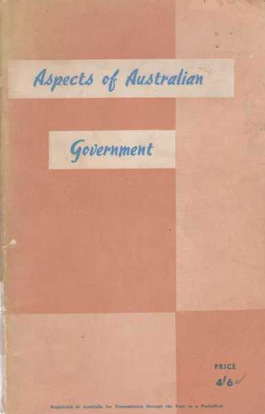 Aspects of Australian Government - A Short General Survey of Australian Political Instutions, John Rorke - Editor