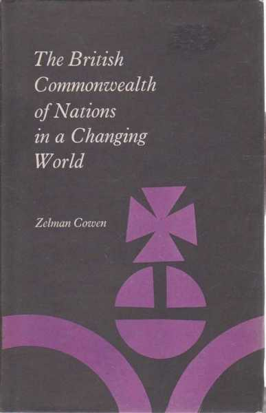 The British Commonwealth of Nations in a Changing World, Zelman Cowen